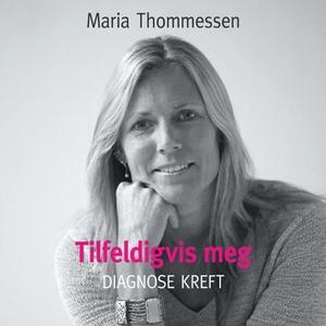 Tilfeldigvis meg (lydbok) av Maria Thommessen