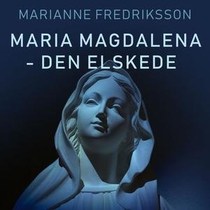 Maria Magdalena - den elskede (lydbok) av Mar
