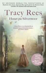 Huset på Silvermoor (ebok) av Tracy Rees