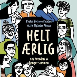 Helt ærlig (lydbok) av Astrid Nylander Almaas