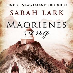 Maorienes sang (lydbok) av Sarah Lark