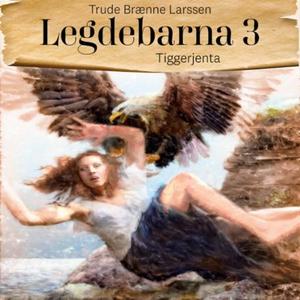 Tiggerjenta (lydbok) av Trude Brænne Larssen