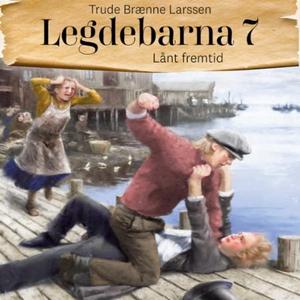Lånt fremtid (lydbok) av Trude Brænne Larssen