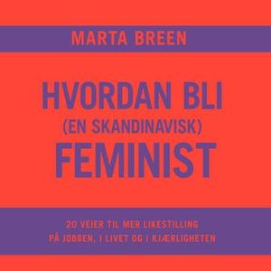 Hvordan bli (en skandinavisk) feminist (lydbo