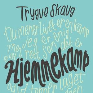 Hjemmekamp (lydbok) av Trygve Skaug
