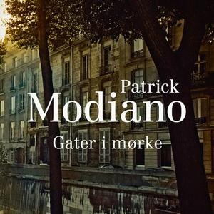 Gater i mørke (lydbok) av Patrick Modiano