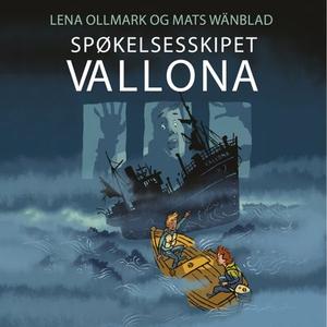 Spøkelsesskipet Vallona (lydbok) av Lena Ollm