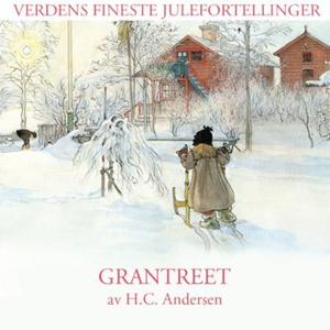 Grantreet (lydbok) av H.C. Andersen