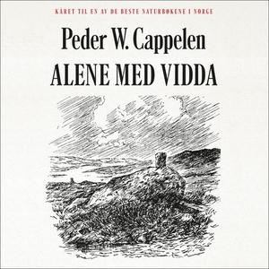 Alene med vidda (lydbok) av Peder W. Cappelen