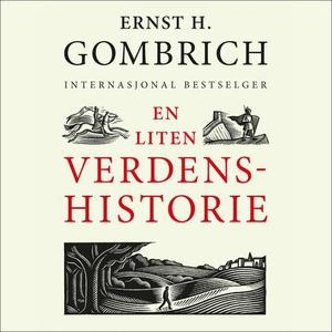 En liten verdenshistorie (lydbok) av Ernst H.