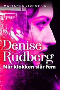 Når klokken slår fem (ebok) av Denise Rudberg