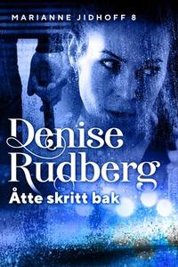 Åtte skritt bak (ebok) av Denise Rudberg