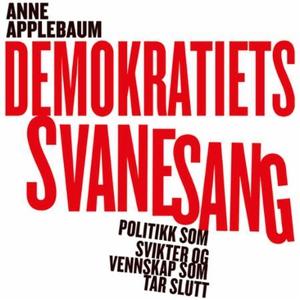 Demokratiets svanesang (lydbok) av Anne Apple