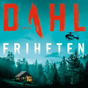 Friheten (lydbok) av Arne Dahl