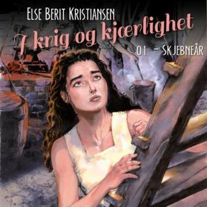 Skjebneår (lydbok) av Else Berit Kristiansen