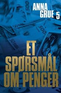 Et spørsmål om penger (ebok) av Anna Grue