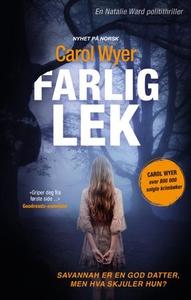Farlig lek (ebok) av Carol Wyer