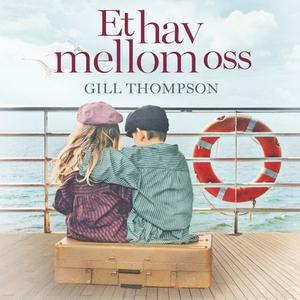 Et hav mellom oss (lydbok) av Gill Thompson