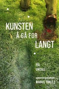 Kunsten å gå for langt (ebok) av Pål Undall