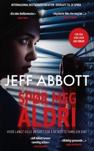 Spør meg aldri (ebok) av Jeff Abbott