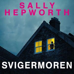 Svigermoren (lydbok) av Sally Hepworth