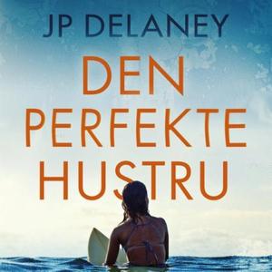 Den perfekte hustru (lydbok) av J.P. Delaney