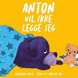 Anton vil ikke legge seg (lydbok) av Amadeus