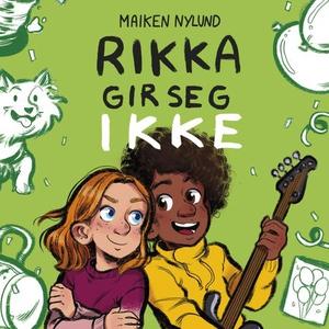 Rikka gir seg ikke (lydbok) av Maiken Nylund