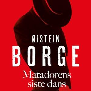 Matadorens siste dans (lydbok) av Øistein Bor