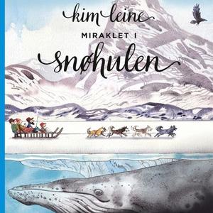 Miraklet i snøhulen (lydbok) av Kim Leine