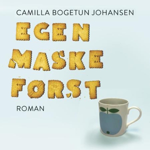 Egen maske først (lydbok) av Camilla Bogetun