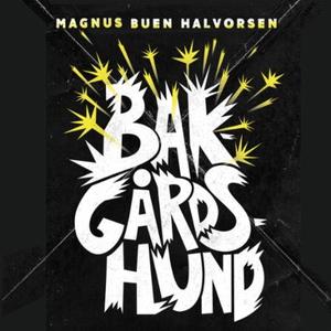 Bakgårdshund (lydbok) av Magnus Buen Halvorse