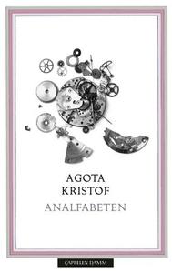 Analfabeten (ebok) av Agota Kristof