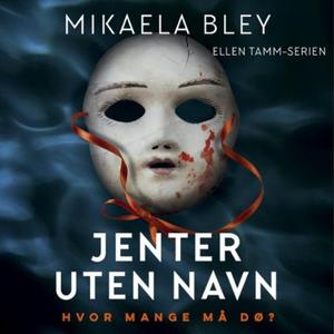 Jenter uten navn (lydbok) av Mikaela Bley