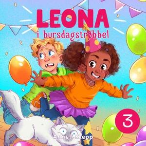 Leona i bursdagstrøbbel (lydbok) av Anneli Kl