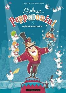 Sirkus Pepperonini & hønsekanonen (ebok) av C
