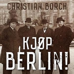 Kjøp Berlin! (lydbok) av Christian Borch