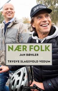 Nær folk (ebok) av Jan Bøhler, Trygve Slagsvo