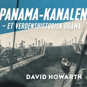 Panama-kanalen (lydbok) av David Howarth