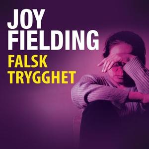 Falsk trygghet (lydbok) av Joy Fielding