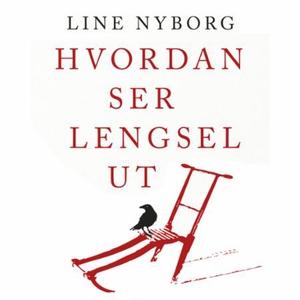 Hvordan ser lengsel ut (lydbok) av Line Nybor