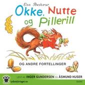 Okke, Nutte og Pillerill og andre fortellinger