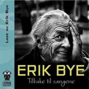 Tilbake til sangene (lydbok) av Erik Bye, Hen