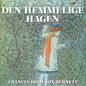 Den hemmelige hagen (lydbok) av Frances Hodgs