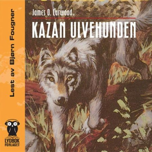 Kazan ulvehunden (lydbok) av James Oliver Cur