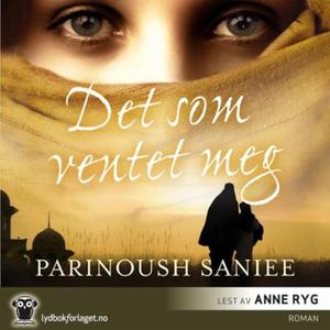 Det som ventet meg (lydbok) av Parinoush Sani