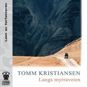 Langs myrraveien (lydbok) av Tomm Kristiansen