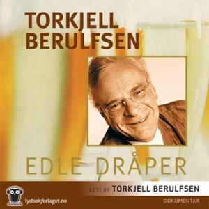 Edle dråper (lydbok) av Torkjell Berulfsen