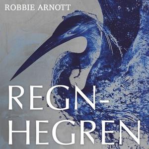 Regnhegren (lydbok) av Robbie Arnott