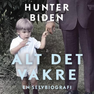 Alt det vakre (lydbok) av Hunter Biden